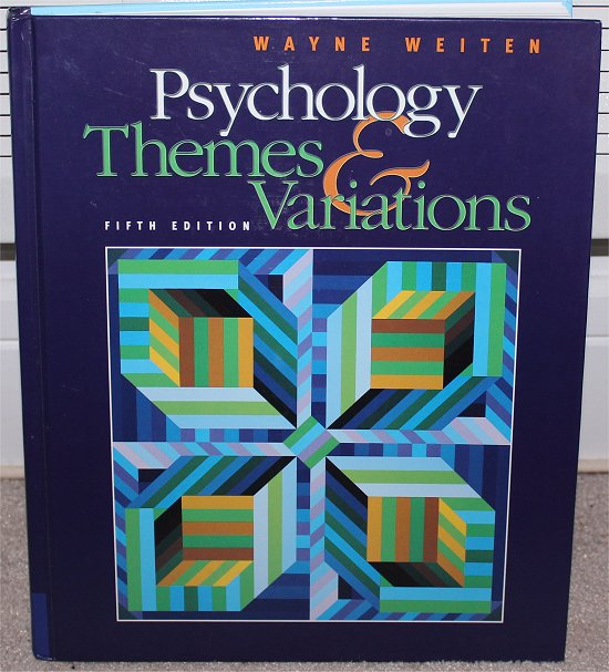 Psychology Themes & Variations by Wayne Weiten Psychology Textbook for University