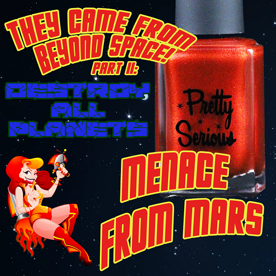 Pretty Serious Cosmetics Menace from Mars