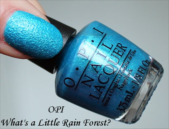 OPI What's a Little Rain Forest
