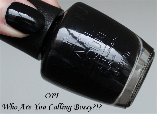 OPI Who Are You Calling Bossy Review & Swatches