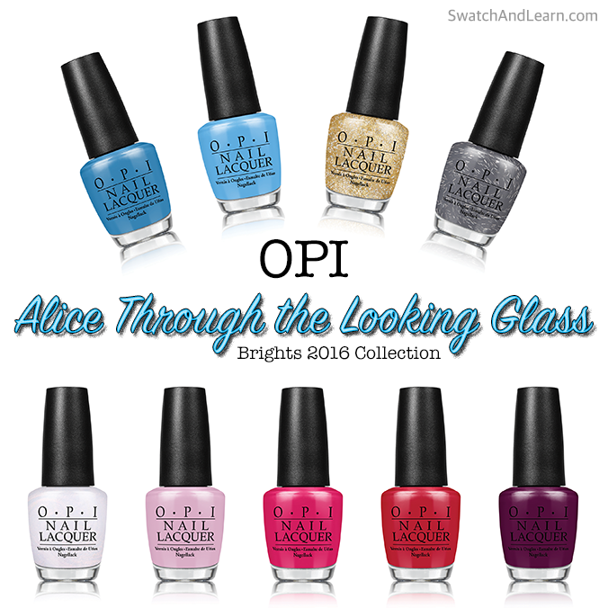 OPI Alice Through the Looking Glass Collection OPI Brights 2016