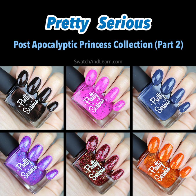 Pretty Serious Post Apocalyptic Princess Collection Part 2 Swatches