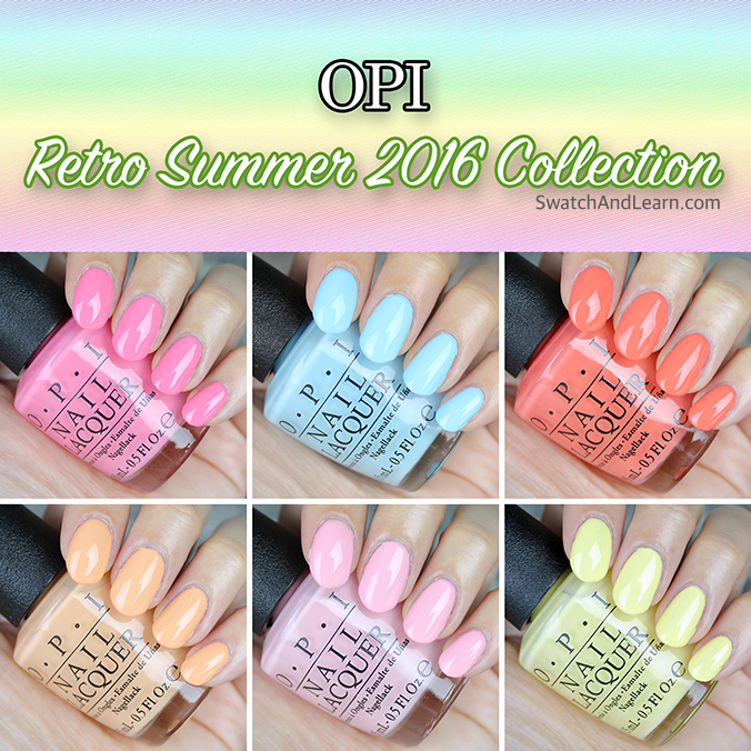 OPI Retro Summer 2016 Collection Swatches