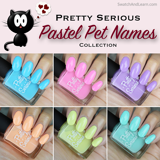 Pretty Serious Pastel Pet Names Collection Swatches