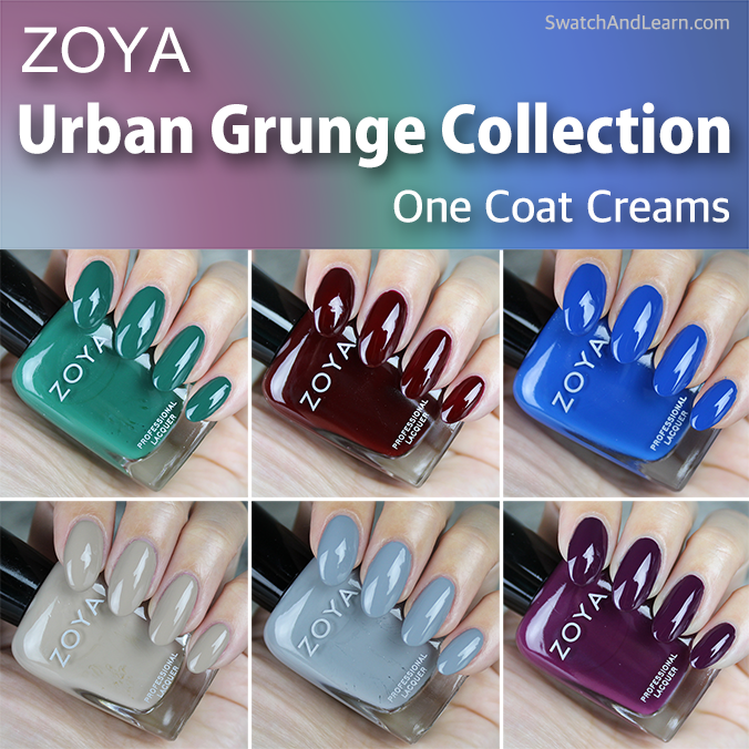 Zoya Urban Grunge Collection Swatches One Coat Creams
